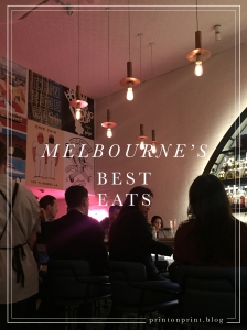 melbourne's best eats-printonprint.blog